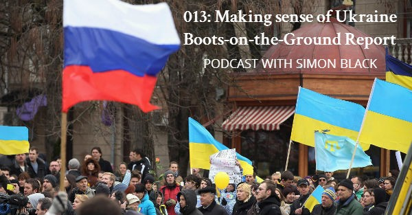 140308 ukraine protests 03 28495d96723b0a298deeac475152b96b 013: Making sense of Ukraine   Boots on the Ground Report