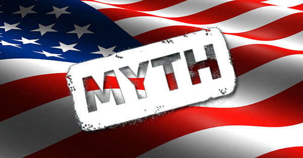 Myths about the United States Nine of the biggest myths that people believe about the system